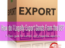 How Do I Legally Export Products?